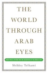 Shibley Telhami:  The World Through Arab Eyes